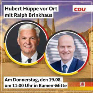 Einladung Bürgertreffen am 19.08.21 in Kamen mit Hubert Hüppe, CDU und dem Vorsitzenden der CDU/CSU-Bundestagsfraktion Ralph Brinkhaus.